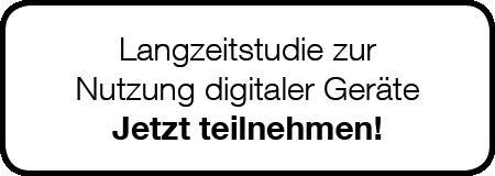Langzeitstudie zur Nutzung digitaler Geräte. Jetzt teilnehmen!